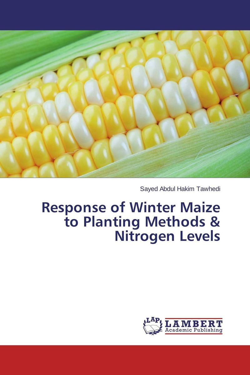 Response of Winter Maize to Planting Methods & Nitrogen Levels belousov a security features of banknotes and other documents methods of authentication manual денежные билеты бланки ценных бумаг и документов