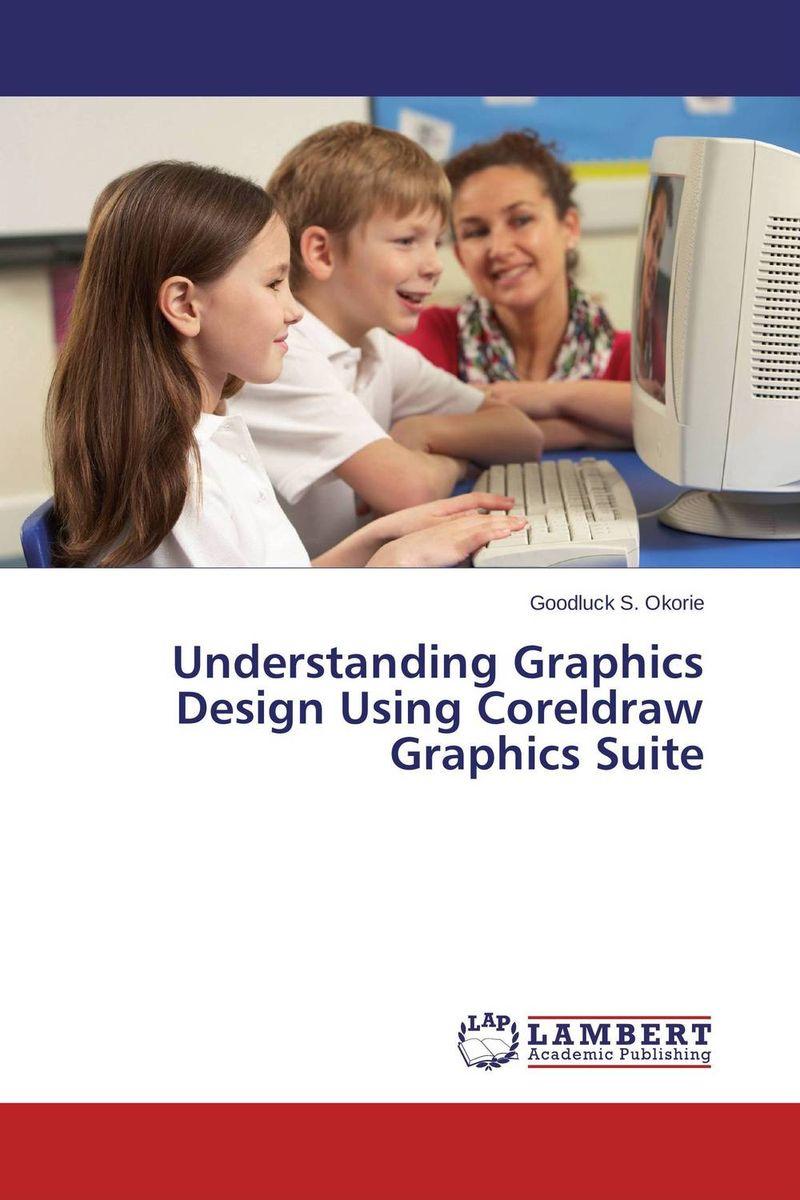 Understanding Graphics Design Using Coreldraw Graphics Suite coreldraw x8 самоучитель