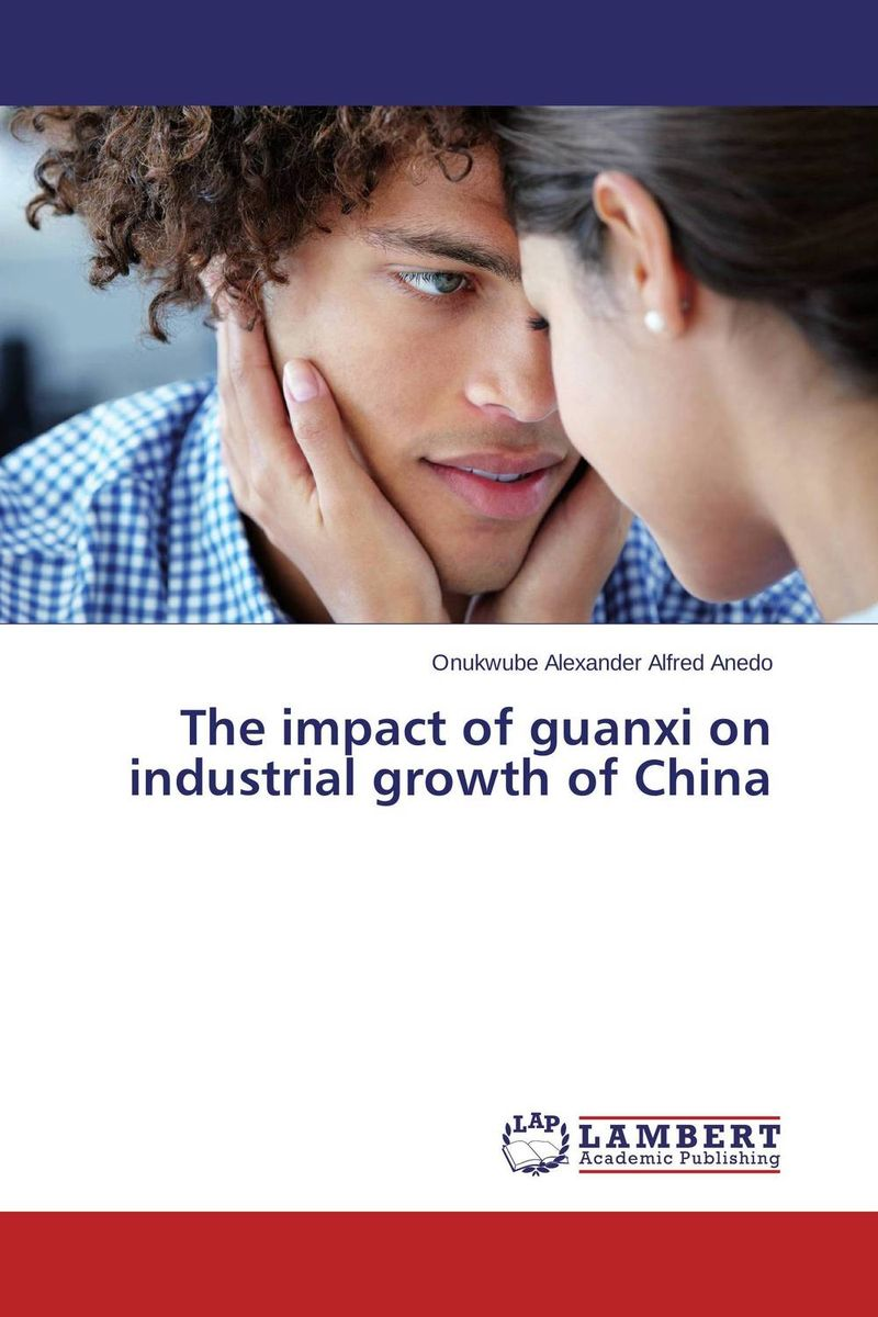 The impact of guanxi on industrial growth of China