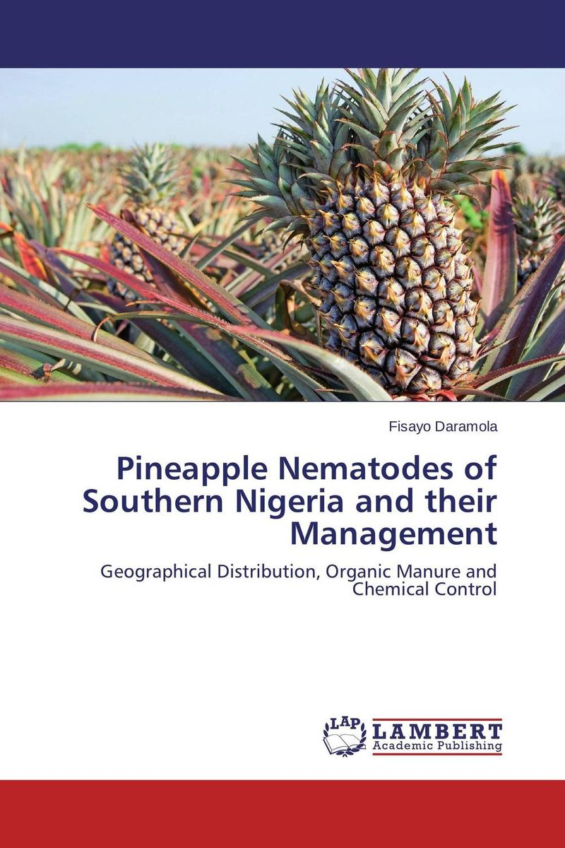 цена на Pineapple Nematodes of Southern Nigeria and their Management