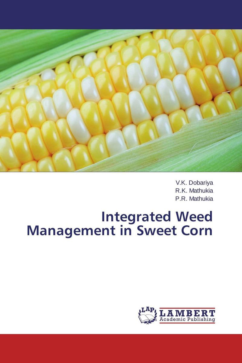 Integrated Weed Management in Sweet Corn free shipping corn extruder corn puffed extrusion rice extruder corn extrusion machine food extrusion machine