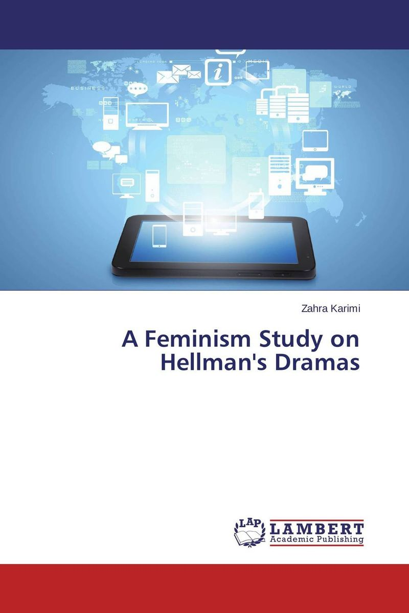 A Feminism Study on Hellman's Dramas shona women under patriarchy from feminism to african womanism