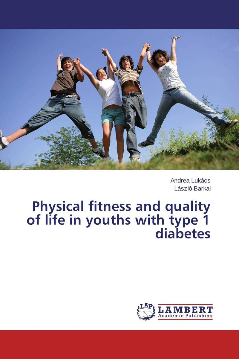 Physical fitness and health-related quality of life in children and adolescents with type 1 diabetes mellitus  demdeo durge physical fitness and physiological parameters of sport persons