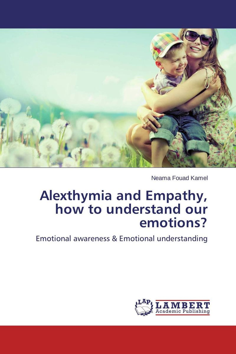 Alexthymia and Empathy, how to understand our emotions? hood how to be a ham 3ed paper only