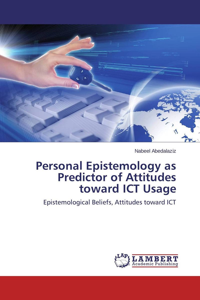 Personal Epistemology as Predictor of Attitudes toward ICT Usage abdullah alzahrani and hamid osman attitudes of medical students regarding fm as a career choice