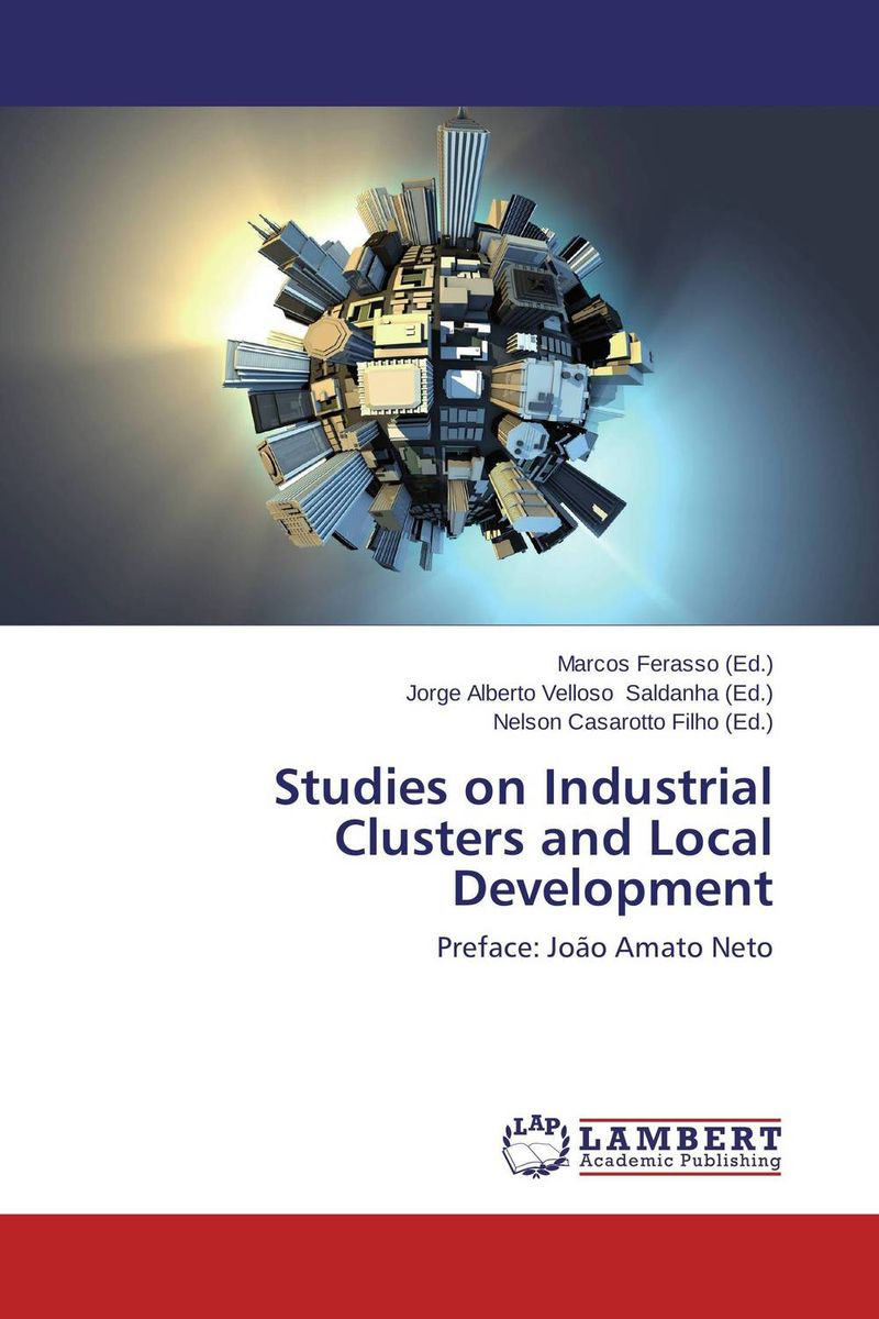 Studies on Industrial Clusters and Local Development юрий михайлович низовцев the driving force and source of development of the person and his communities