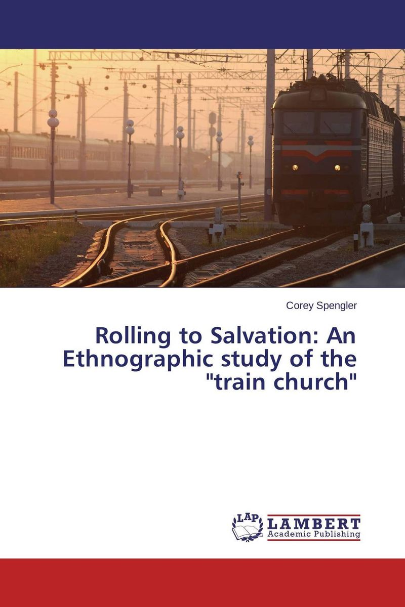 Rolling to Salvation: An Ethnographic study of the train church annual report of the office of experiment stations