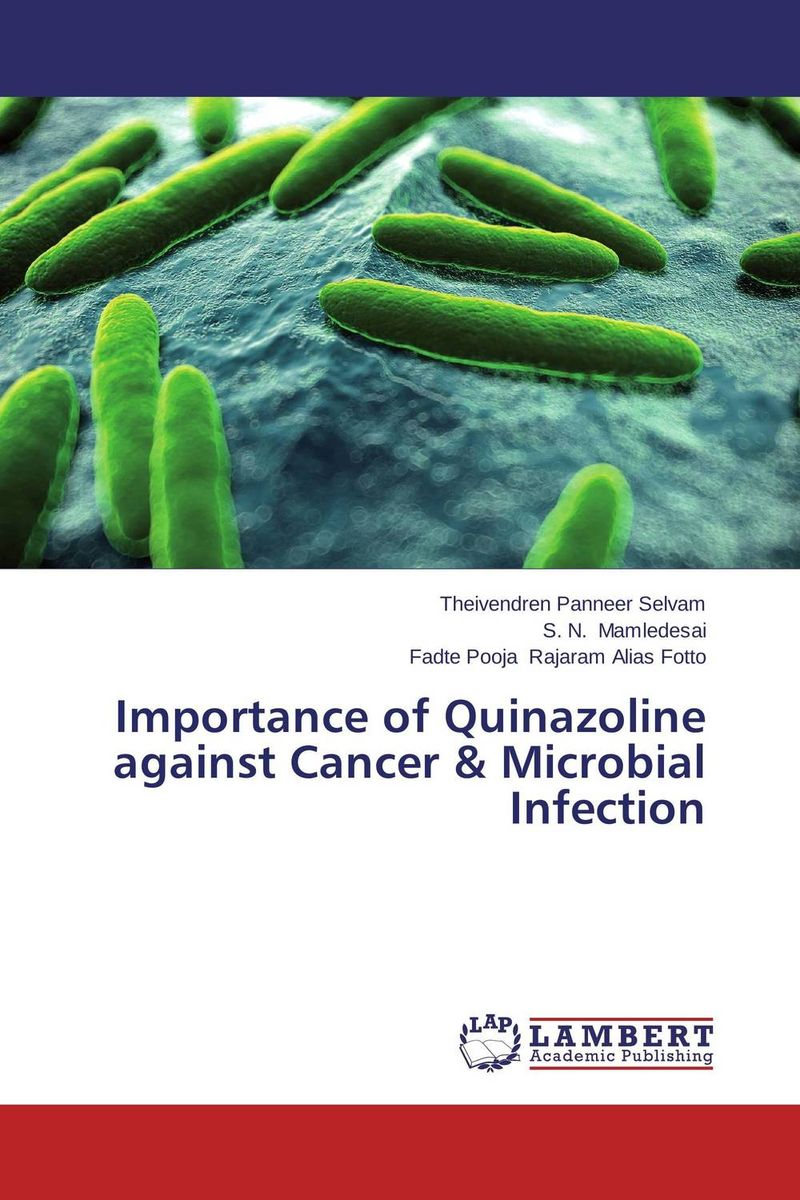 Importance of Quinazoline against Cancer & Microbial Infection theivendren panneer selvam s n mamledesai and fadte pooja rajaram alias fotto importance of quinazoline against cancer