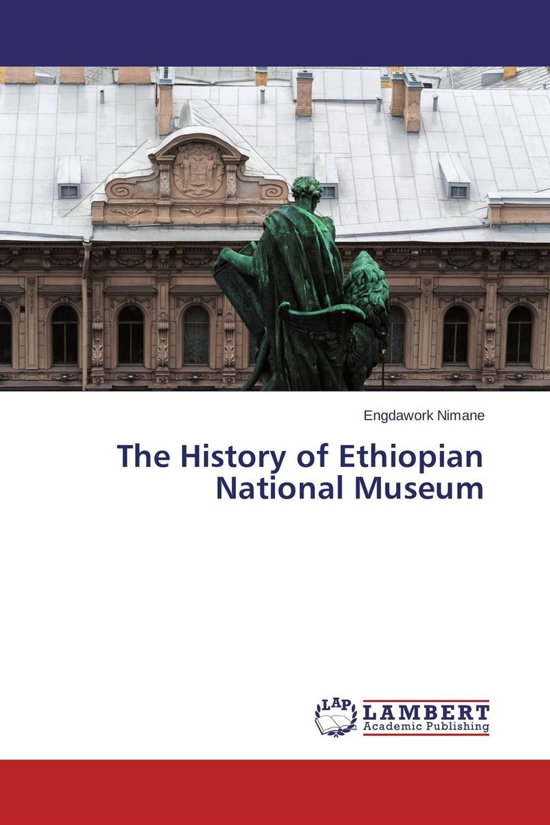 The History of Ethiopian National Museum the museum of oriental art moscow