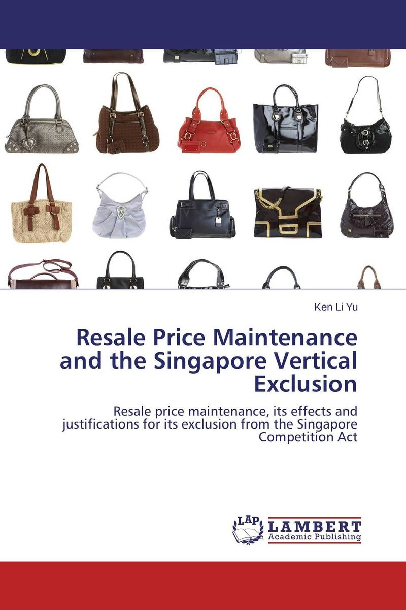 Resale Price Maintenance and the Singapore Vertical Exclusion collusion