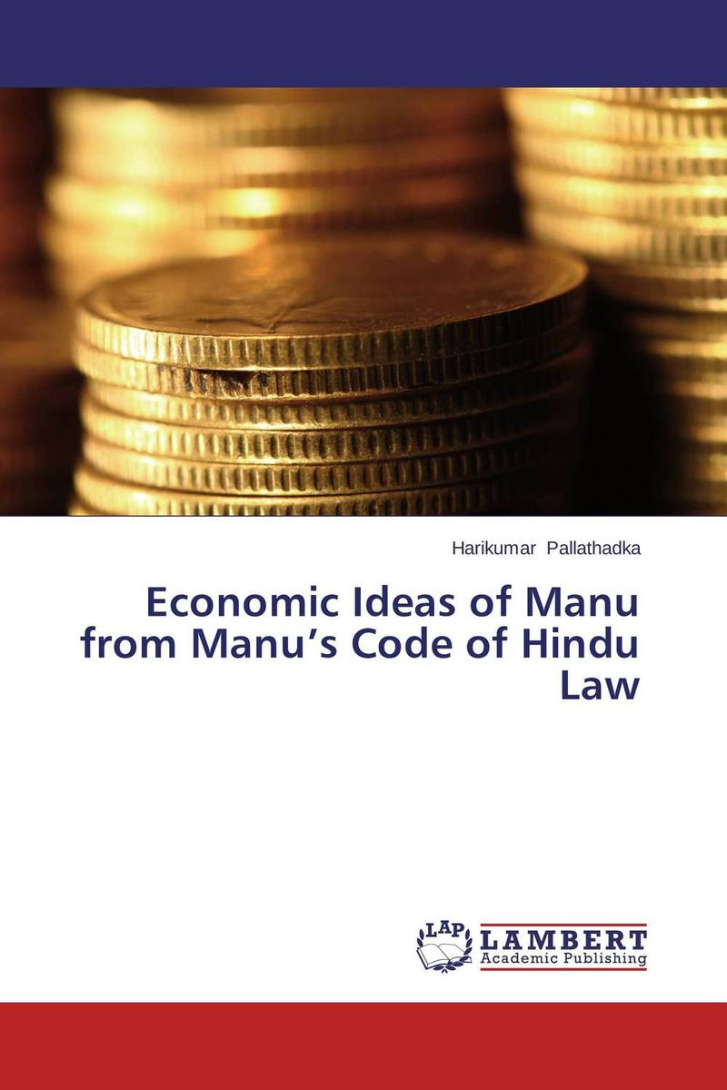 Economic Ideas of Manu from Manu's Code of Hindu Law economic methodology