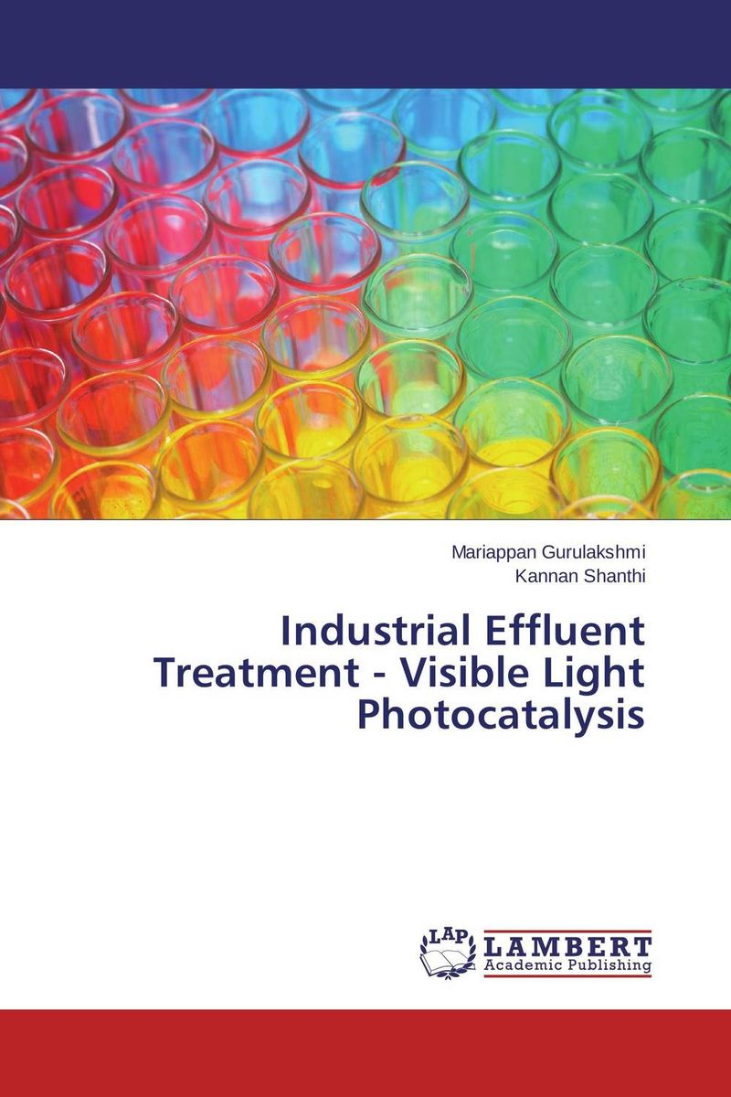 Industrial Effluent Treatment - Visible Light Photocatalysis elah maitreya the connection the visible and the invisible