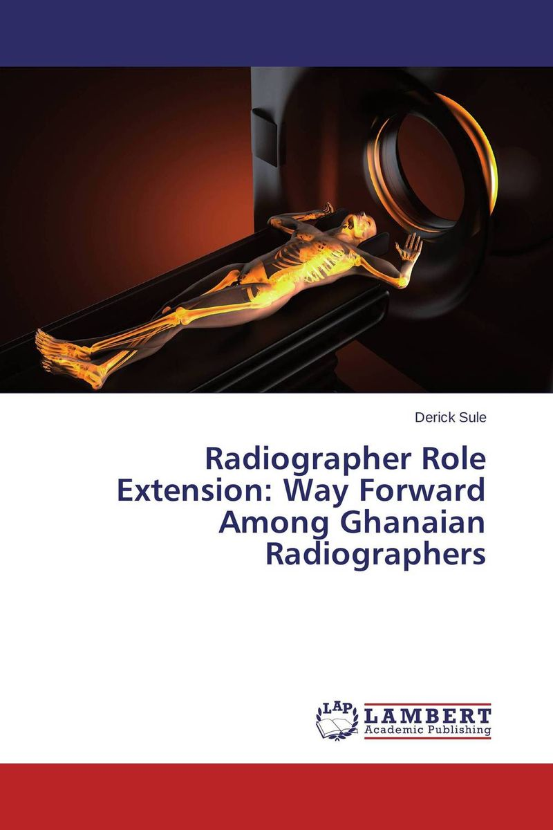 Radiographer Role Extension: Way Forward Among Ghanaian Radiographers a radiography case study