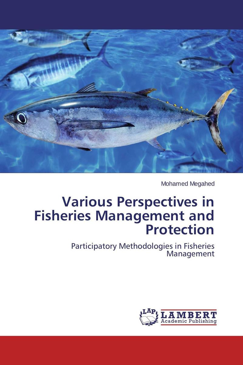 Various Perspectives in Fisheries Management and Protection