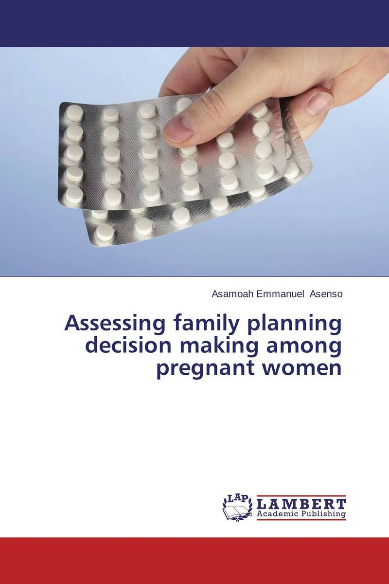 Assessing family planning decision making among pregnant women statistical techniques for family planning measures