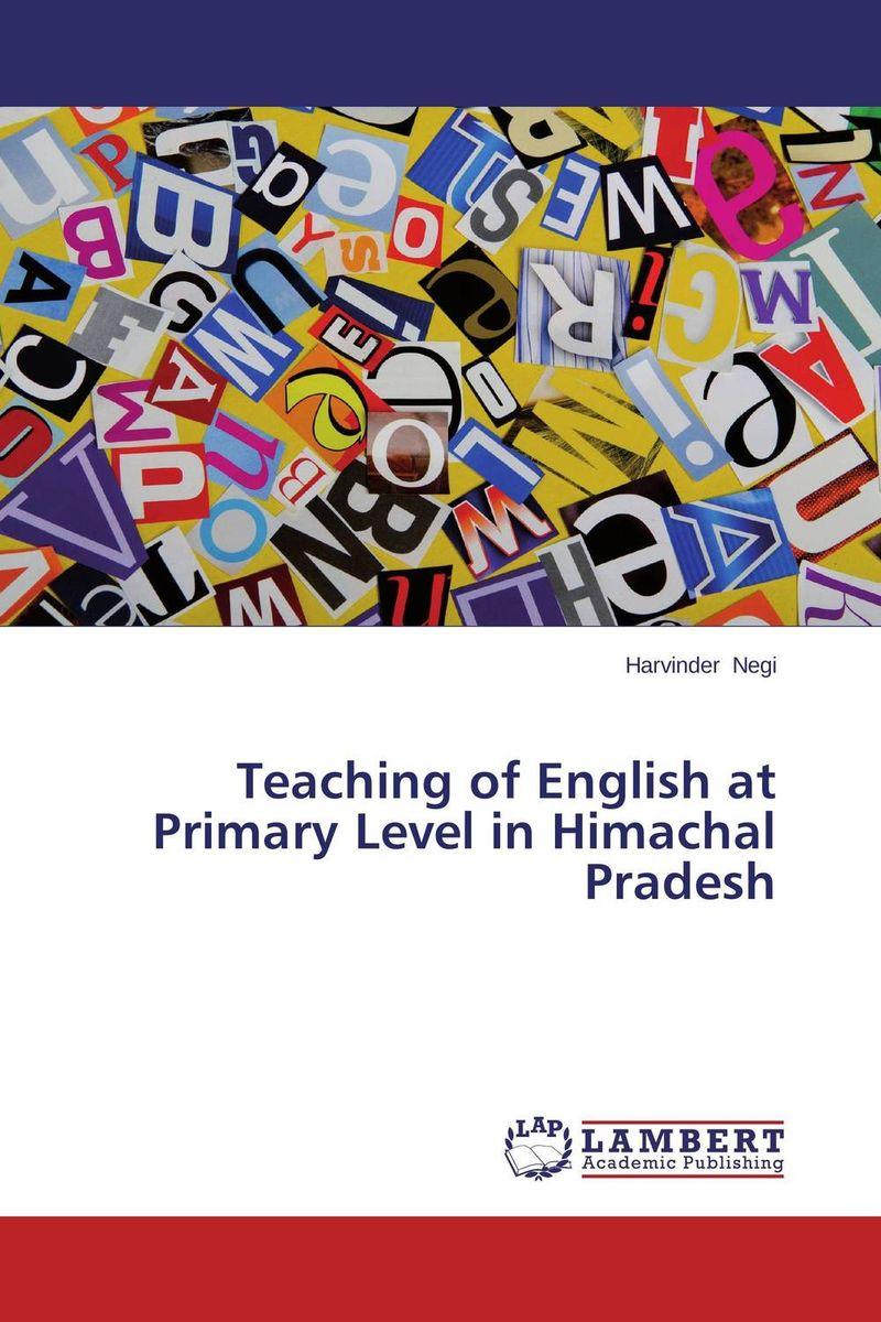 Teaching of English at Primary Level in Himachal Pradesh the teaching of english pronunciation in indian higher primary schools