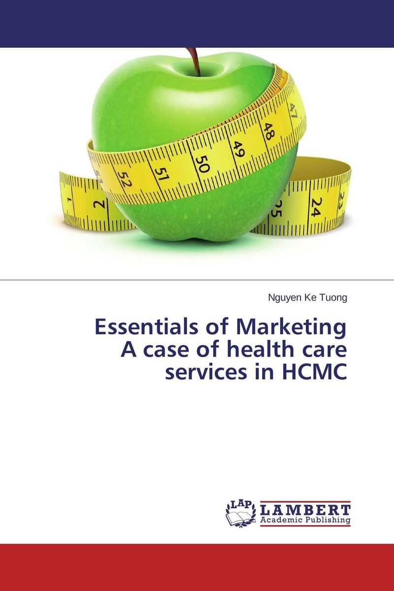 Essentials of Marketing  A case of health care services in HCMC