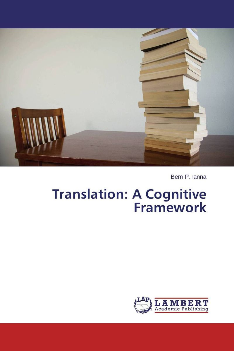 Translation: A Cognitive Framework the translation of figurative language