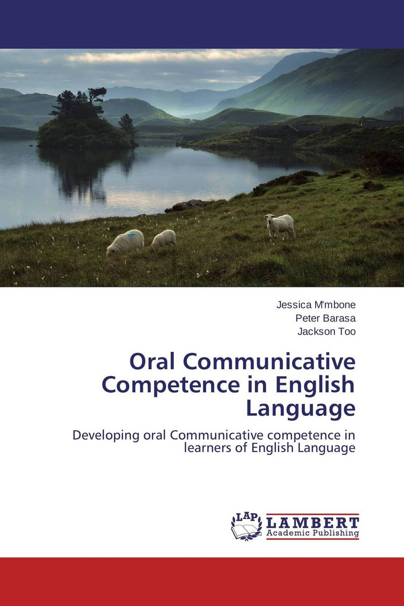 Oral Communicative Competence in English Language an outline of communicative language teaching in bangladesh