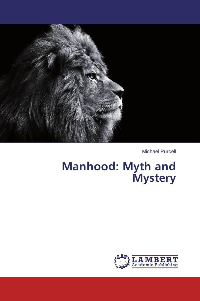 Фото Manhood: Myth and Mystery