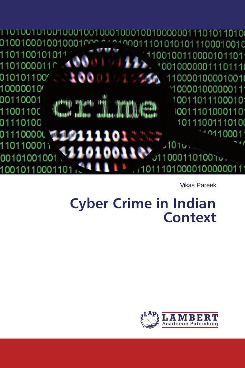 Cyber Crime in Indian Context the fundamental right to data protection normative value in the context of counter terrorism surveillance