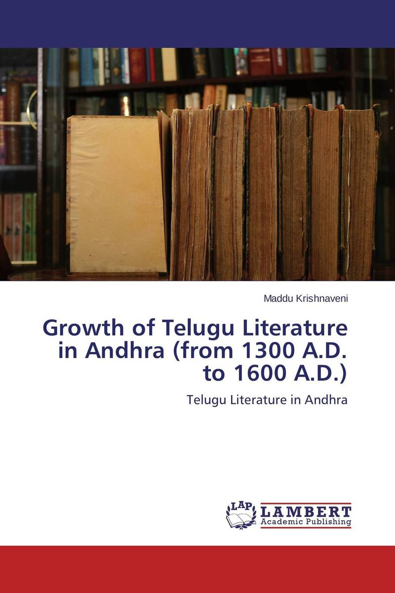 Growth of Telugu Literature in Andhra (from 1300 A.D. to 1600 A.D.) arcade ndoricimpa inflation output growth and their uncertainties in south africa empirical evidence from an asymmetric multivariate garch m model