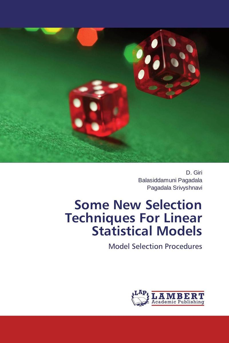 Some New Selection Techniques For Linear Statistical Models linear regression models with heteroscedastic errors