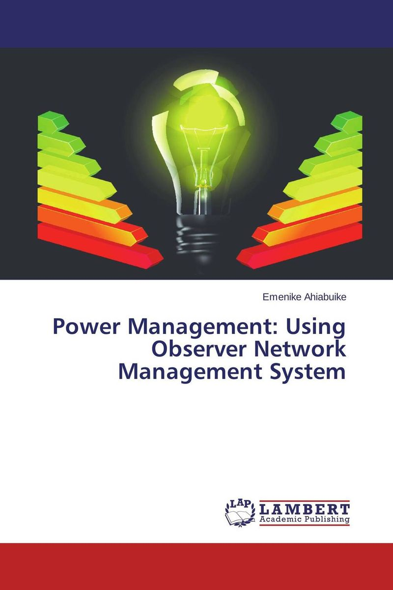 Power Management: Using Observer Network Management System design and implement network management system