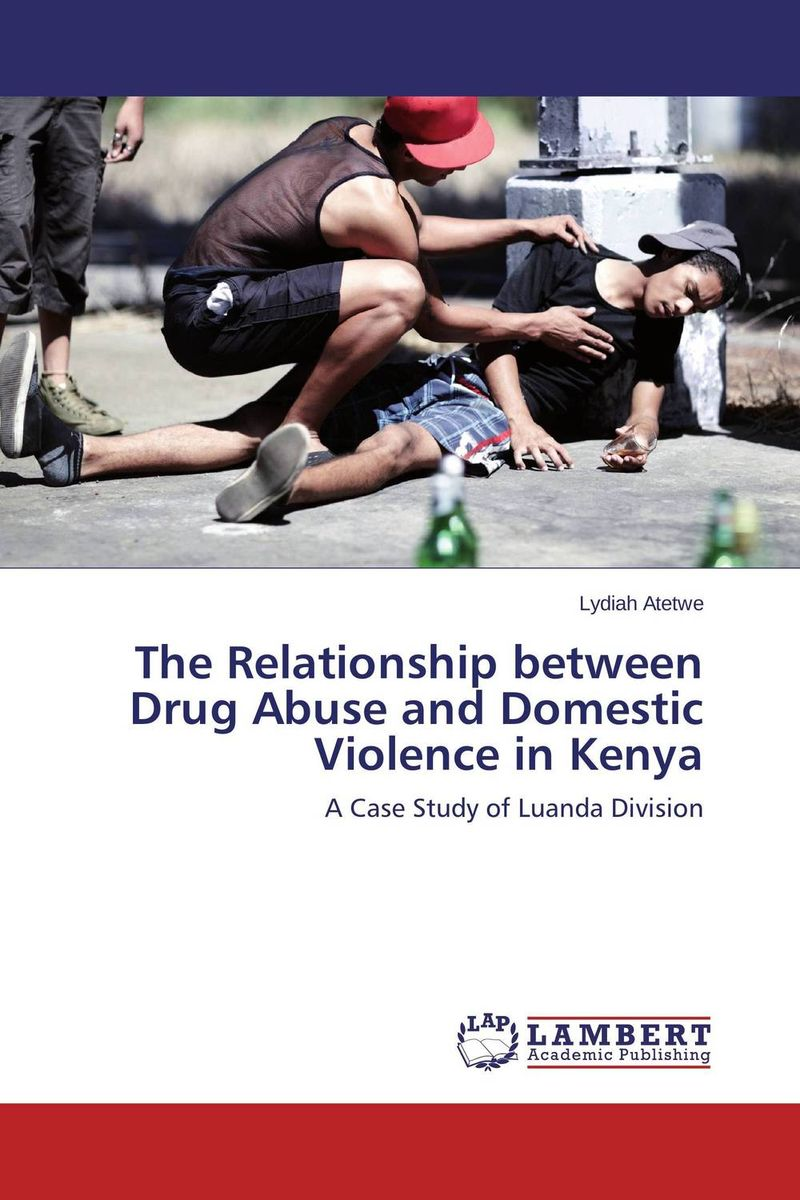 The Relationship between Drug Abuse and Domestic Violence in Kenya все цены