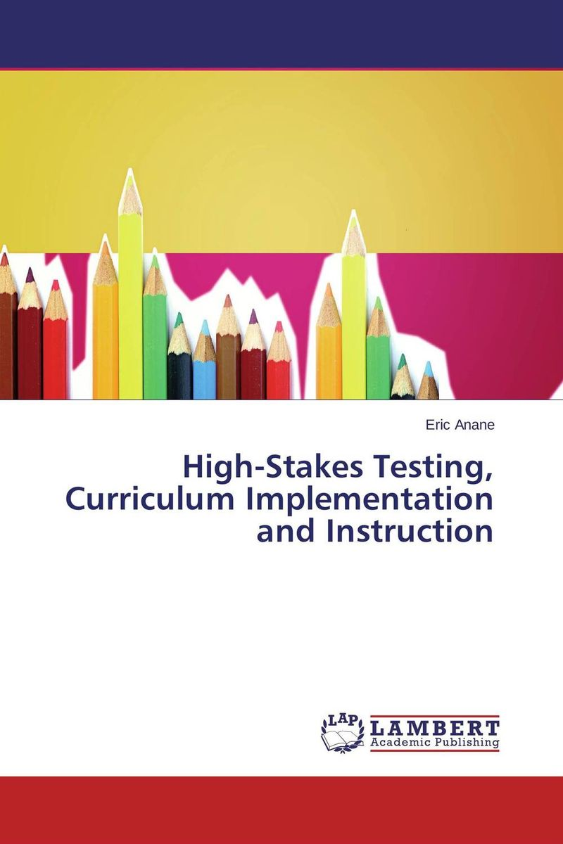 High-Stakes Testing, Curriculum Implementation and Instruction г в бочарова psychology tests психология тесты