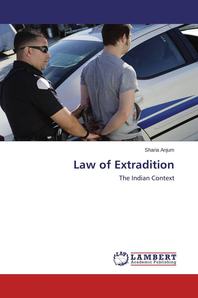 Law of Extradition a practical treatise on massage its history mode of application and effects