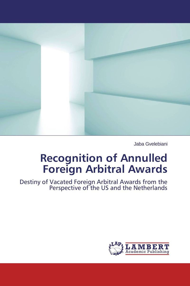 Recognition of Annulled Foreign Arbitral Awards