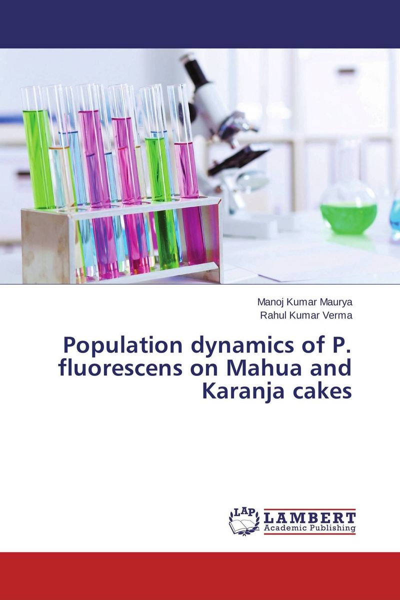 Population dynamics of P. fluorescens on Mahua and Karanja cakes population dynamics of ticks on cattle in asia and africa