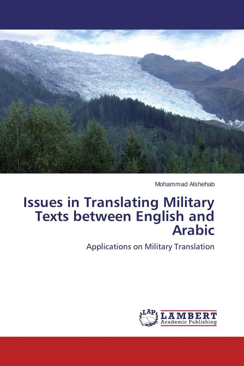 Issues in Translating Military Texts between English and Arabic татьяна олива моралес the comparative typology of spanish and english texts story and anecdotes for reading translating and retelling in spanish and english adapted by © linguistic rescue method level a1 a2