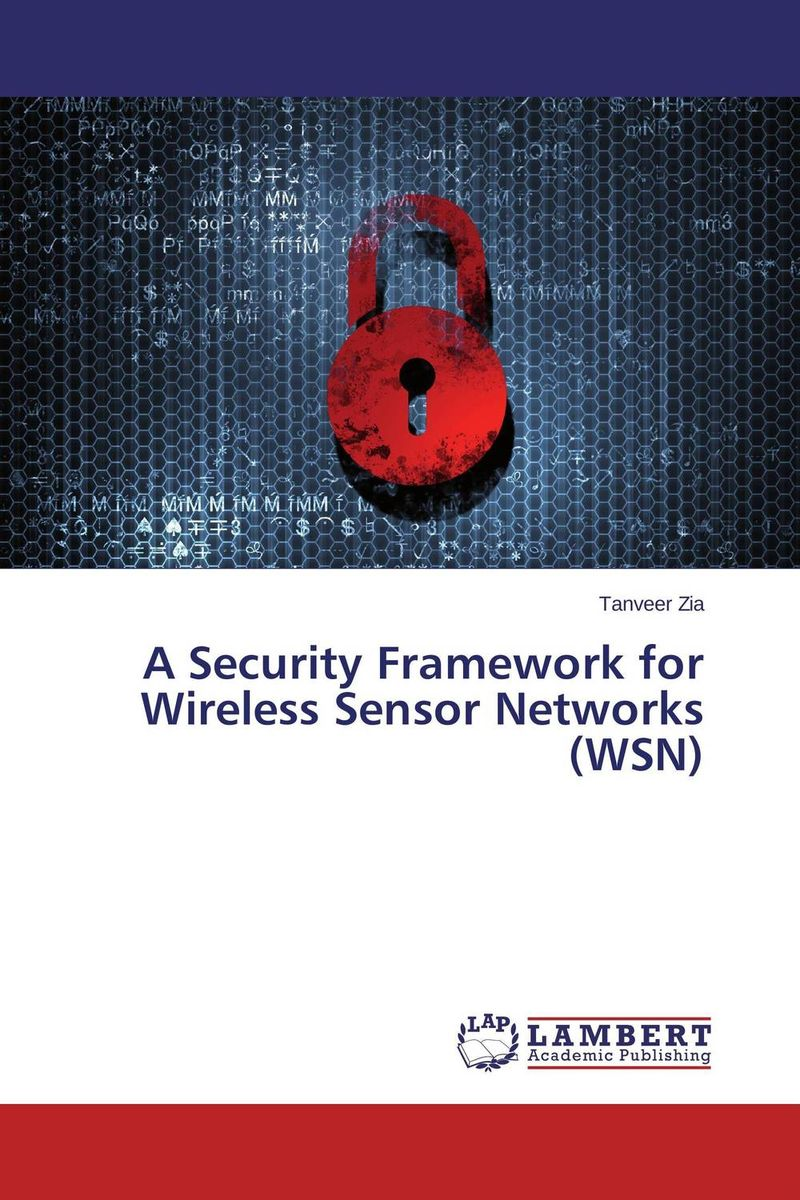 A Security Framework for Wireless Sensor Networks (WSN) networks security and communication