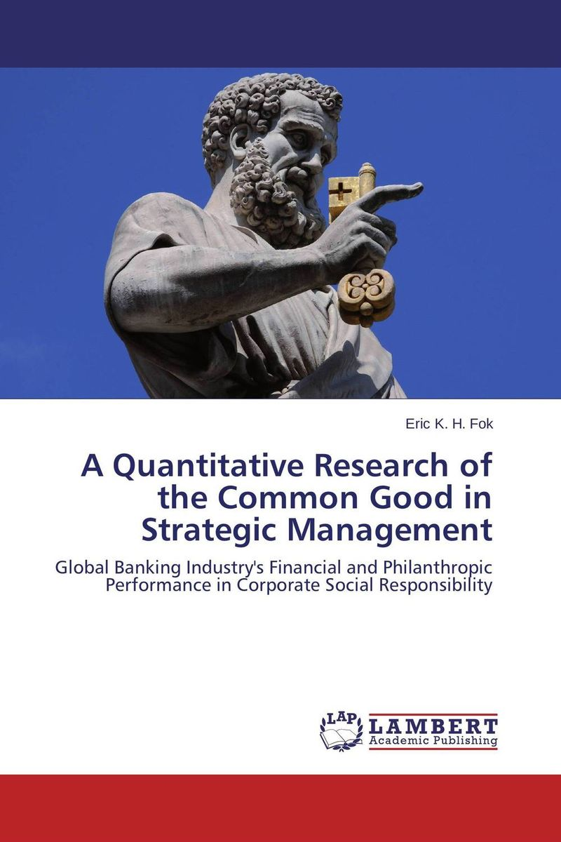 A Quantitative Research of the Common Good in Strategic Management constantin zopounidis quantitative financial risk management theory and practice