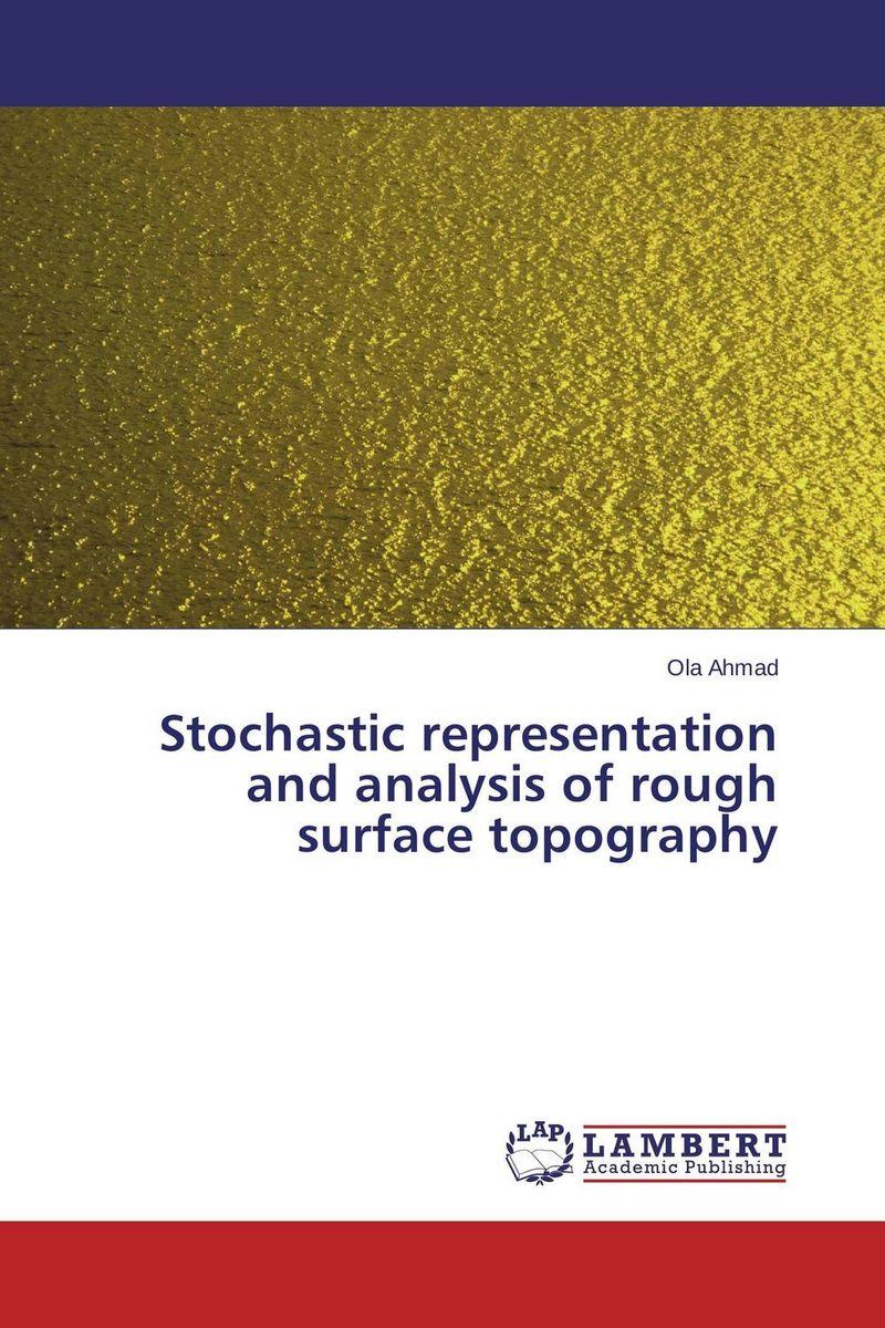Stochastic representation and analysis of rough surface topography kunchi madhavi and tirupathi rao padi stochastic modeling