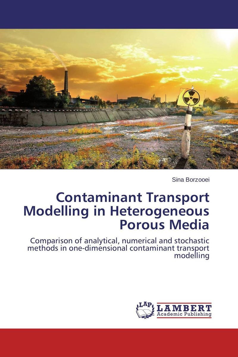 цена на Contaminant Transport Modelling in Heterogeneous Porous Media