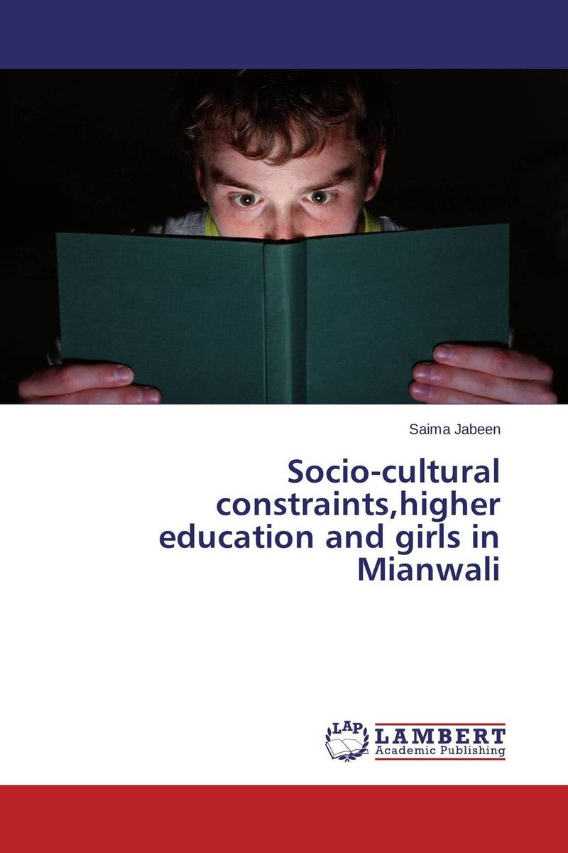 Socio-cultural constraints,higher education and girls in Mianwali the salmon who dared to leap higher