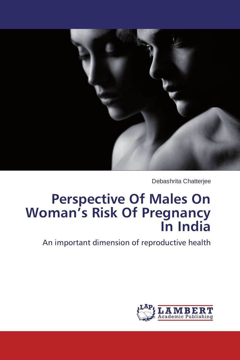 Perspective Of Males On Woman's Risk Of Pregnancy In India men s involvement in family planning