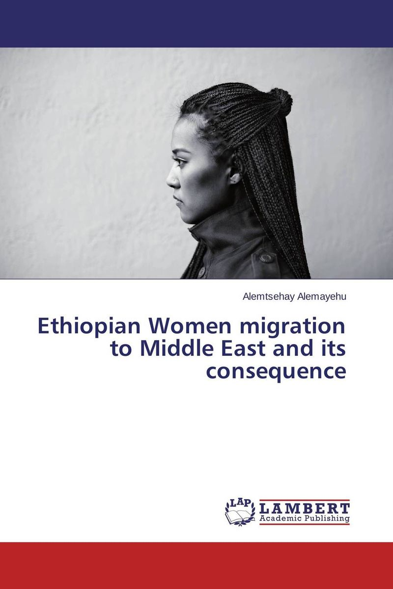 Ethiopian Women migration to Middle East and its consequence