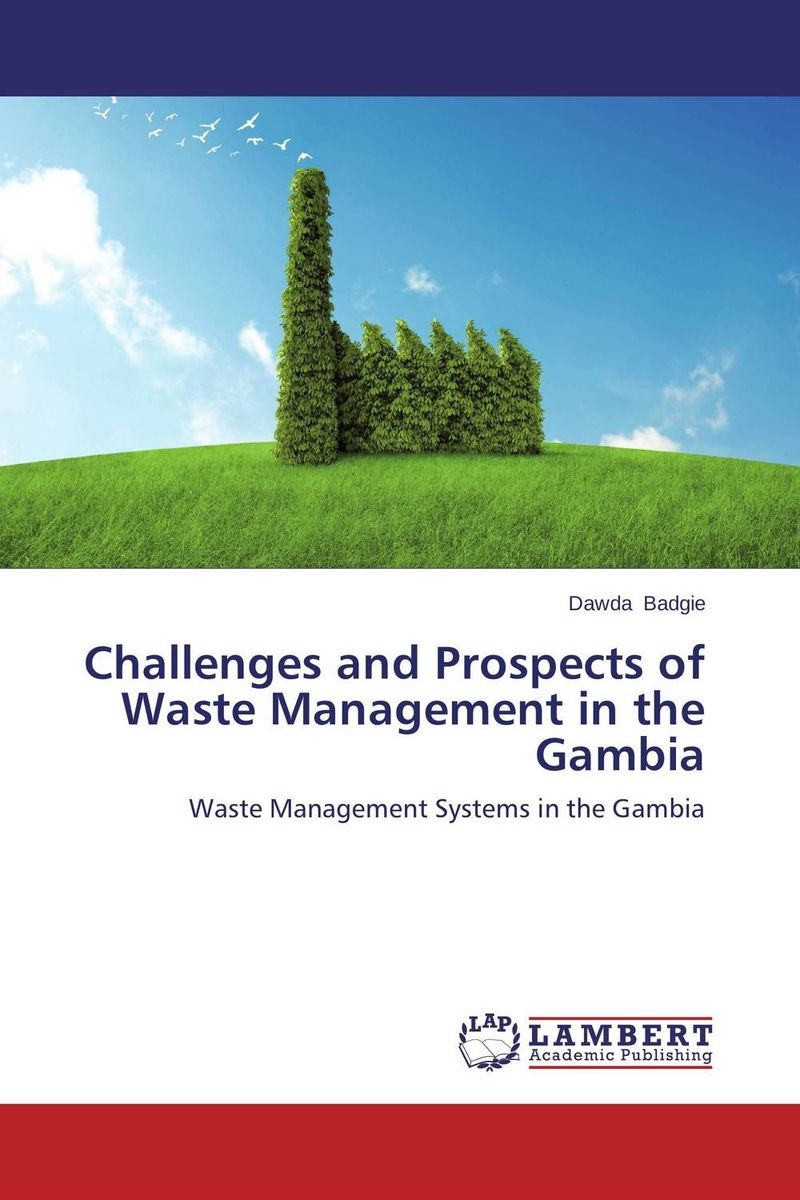 Challenges and Prospects of Waste Management in the Gambia urban infrastructure for solid waste management