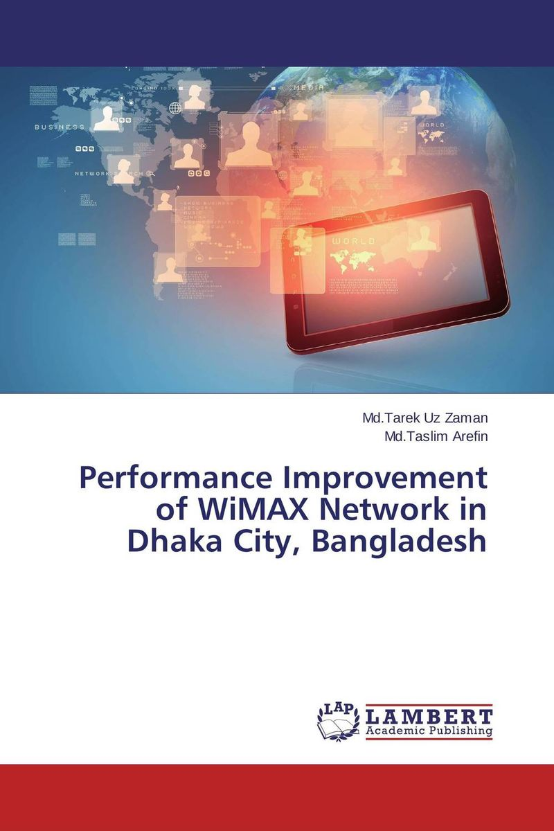 Performance Improvement of WiMAX Network in Dhaka City, Bangladesh planning and evaluates performance of radio network
