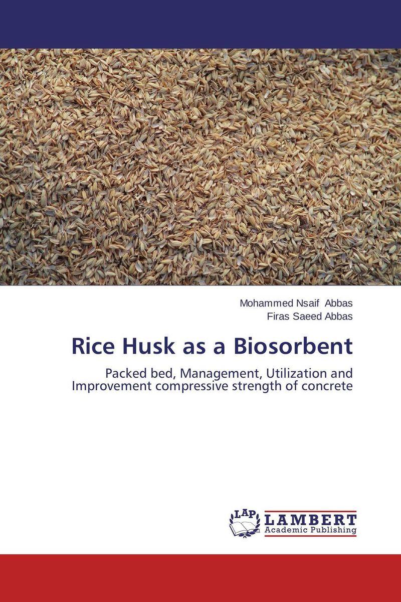 Rice Husk as a Biosorbent husk