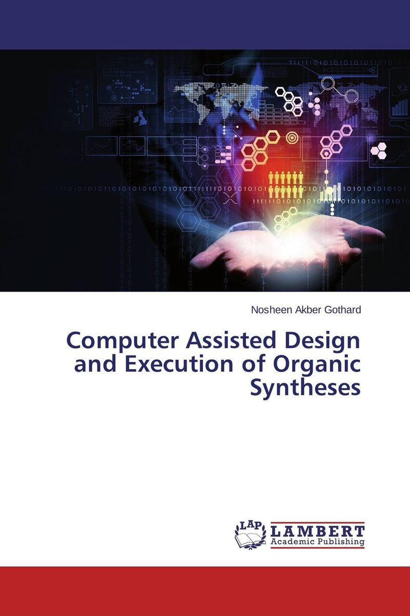 Computer Assisted Design and Execution of Organic Syntheses  rupesh patel analysis of computer assisted learning material