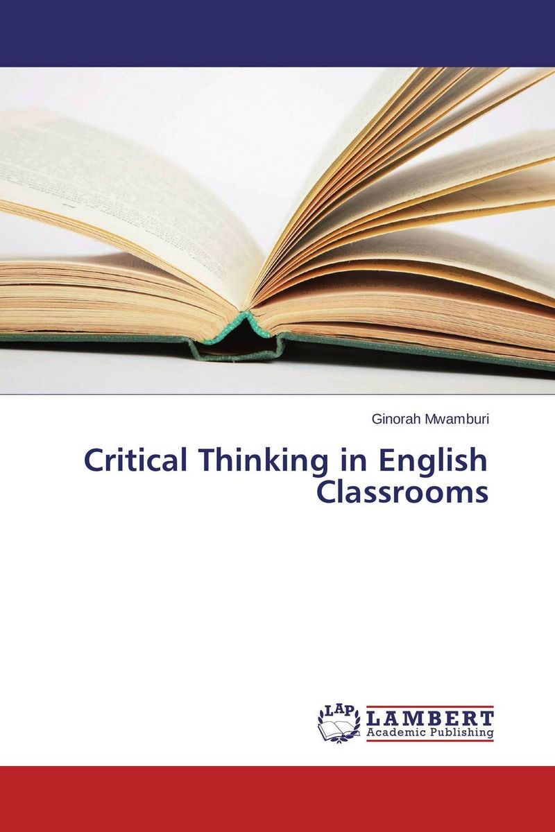 Critical Thinking in English Classrooms critical thinking