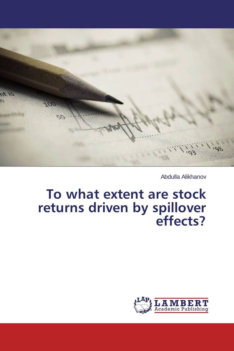 To what extent are stock returns driven by spillover effects? tobias olweny and kenedy omondi the effect of macro economic factors on stock return volatility at nse