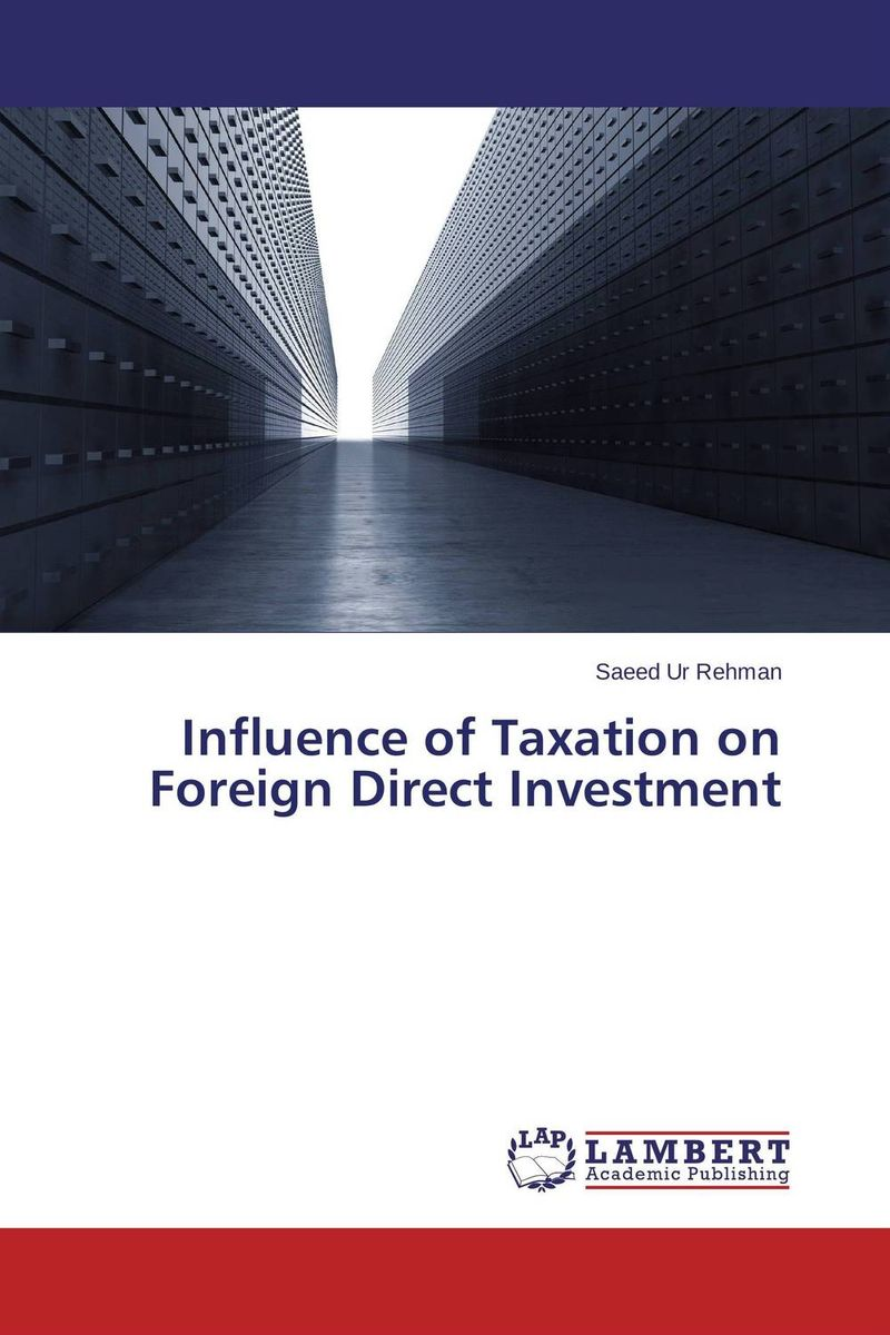 Influence of Taxation on Foreign Direct Investment willens taxation of corporate capital transactio ns guide for corporate investment etc