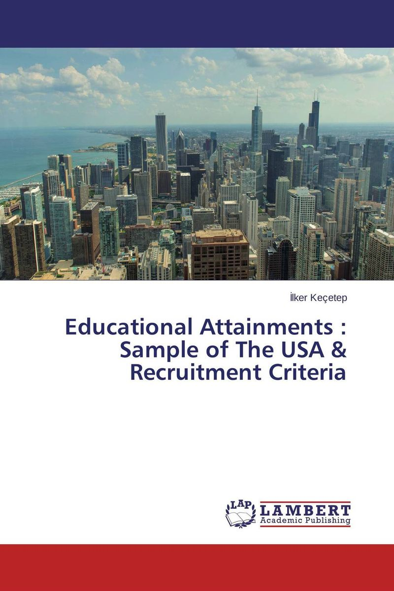 Educational Attainments : Sample of The USA & Recruitment Criteria teacher recruitment and utilization policy