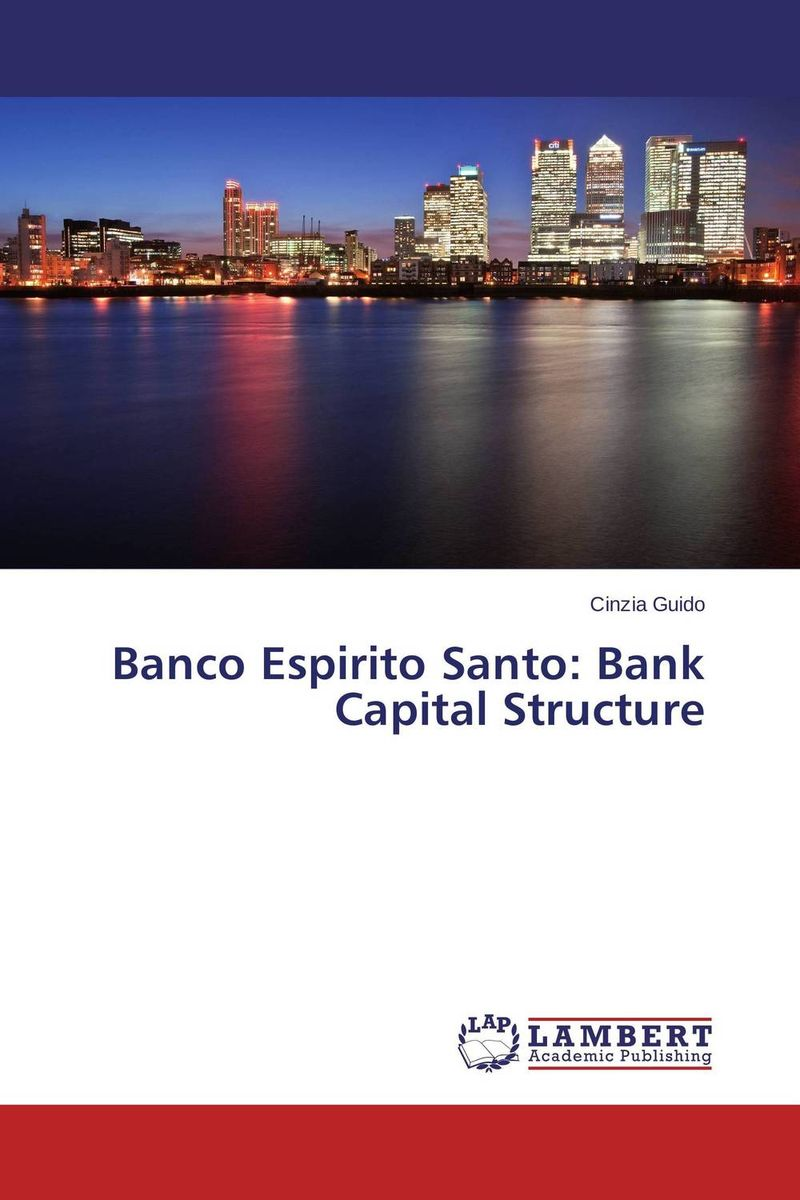 Banco Espirito Santo: Bank Capital Structure juan ramirez handbook of basel iii capital enhancing bank capital in practice